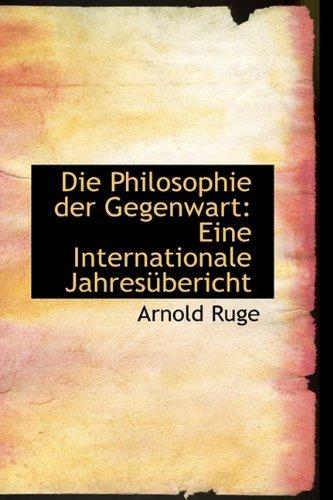 9781110215096: Die Philosophie der Gegenwart: Eine Internationale Jahresübericht (German Edition)
