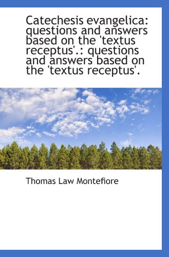 9781110215836: Catechesis evangelica: questions and answers based on the 'textus receptus'.: questions and answers