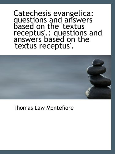 9781110215850: Catechesis evangelica: questions and answers based on the 'textus receptus'.: questions and answers