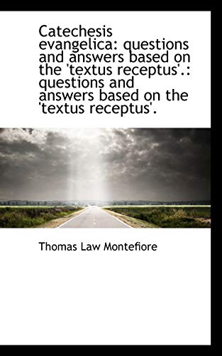 9781110215867: Catechesis evangelica: questions and answers based on the 'textus receptus'.: questions and answers