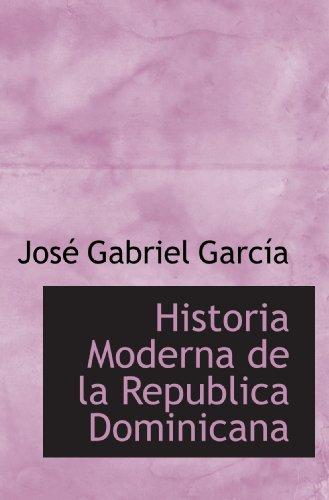 9781110221868: Historia Moderna de la Republica Dominicana