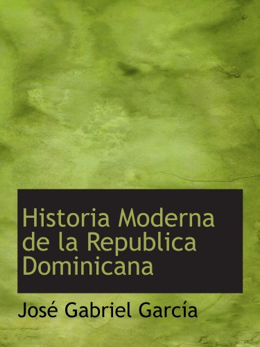 9781110221875: Historia Moderna de la Republica Dominicana