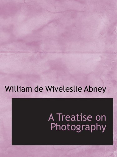 9781110224777: A Treatise on Photography