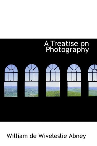 9781110224845: A Treatise on Photography