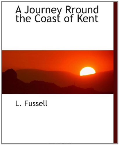 9781110227723: A Journey Rround the Coast of Kent