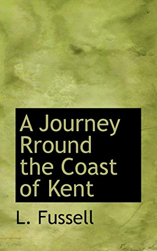 9781110227761: A Journey Rround the Coast of Kent