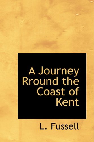 9781110227792: A Journey Rround the Coast of Kent