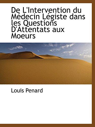 9781110228737: De L'Intervention du Médecin Légiste dans les Questions D'Attentats aux Moeurs