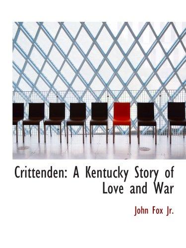 9781110231607: Crittenden: A Kentucky Story of Love and War