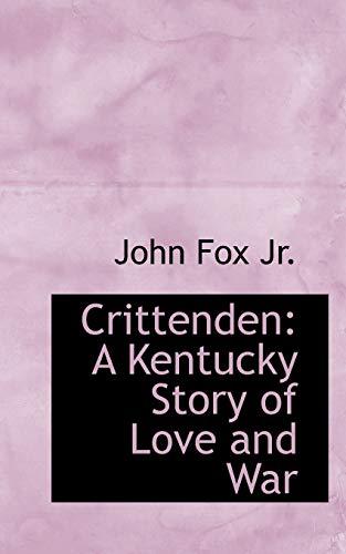 9781110231638: Crittenden: A Kentucky Story of Love and War