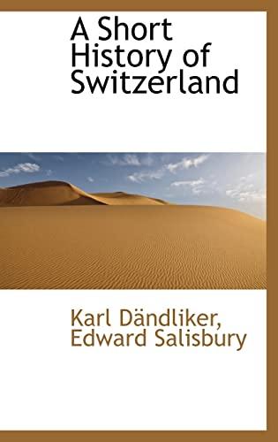 9781110232536: A Short History of Switzerland (Bibliolife Reproduction)