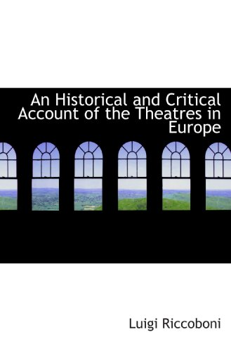 9781110233625: An Historical and Critical Account of the Theatres in Europe