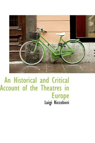 9781110233700: An Historical and Critical Account of the Theatres in Europe