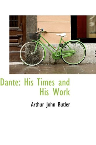9781110235858: Dante: His Times and His Work