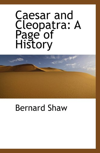 9781110244256: Caesar and Cleopatra: A Page of History
