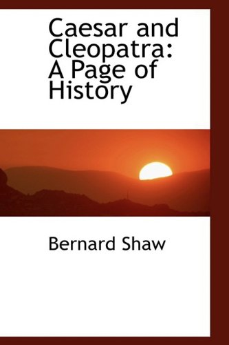 9781110244386: Caesar and Cleopatra: A Page of History