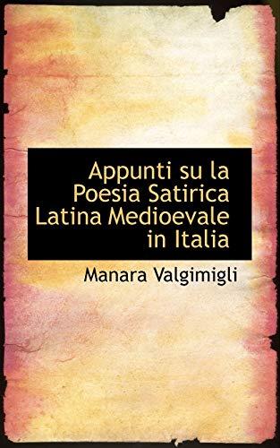 Appunti Su La Poesia Satirica Latina Medioevale: Manara Valgimigli