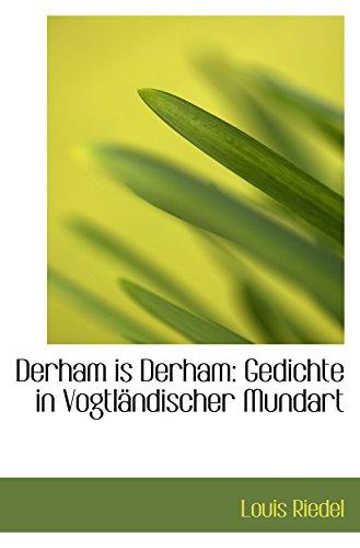 9781110247547: Derham is Derham: Gedichte in Vogtländischer Mundart (German Edition)