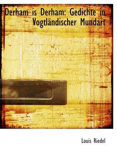 9781110247561: Derham is Derham: Gedichte in Vogtländischer Mundart