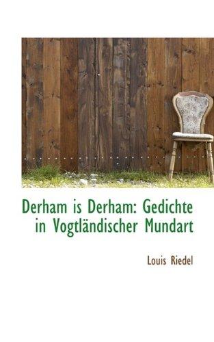9781110247622: Derham is Derham: Gedichte in Vogtländischer Mundart (German Edition)