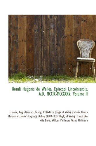 9781110248230: Rotuli Hugonis de Welles, Episcopi Lincolniensis, A.D. MCCIX-MCCXXXV. Volume II