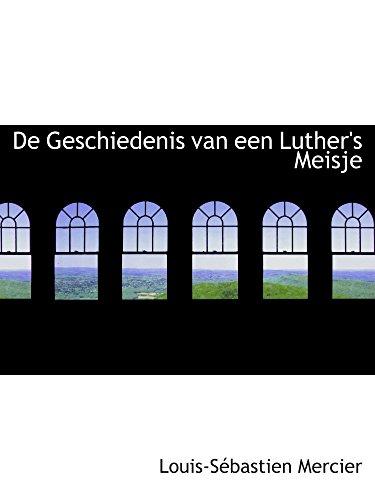 De Geschiedenis van een Luther's Meisje (9781110256525) by Louis-Sébastien Mercier