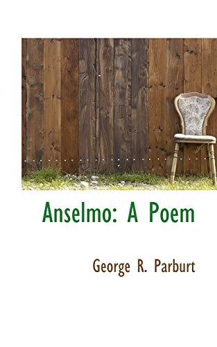9781110257898: Anselmo: A Poem