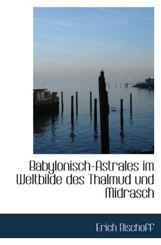 9781110262298: Babylonisch-Astrales im Weltbilde des Thalmud und Midrasch