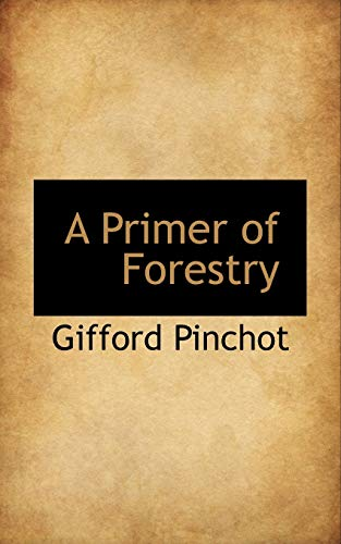 9781110265374: A Primer of Forestry