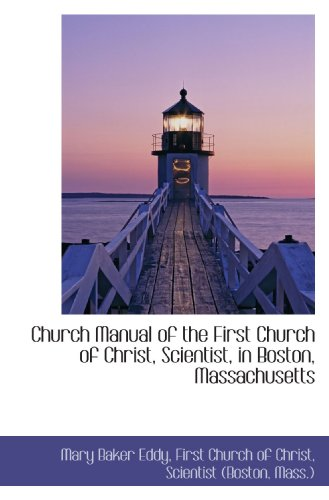 9781110266173: Church Manual of the First Church of Christ, Scientist, in Boston, Massachusetts