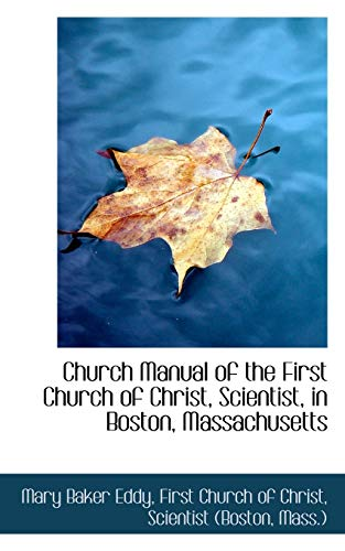 9781110266258: Church Manual of the First Church of Christ, Scientist, in Boston, Massachusetts