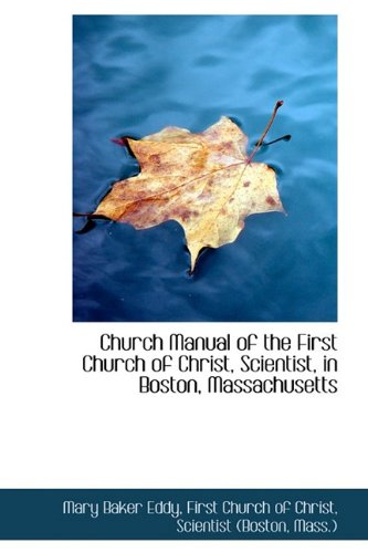 9781110266296: Church Manual of the First Church of Christ, Scientist, in Boston, Massachusetts