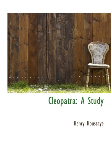 9781110267385: Cleopatra: A Study