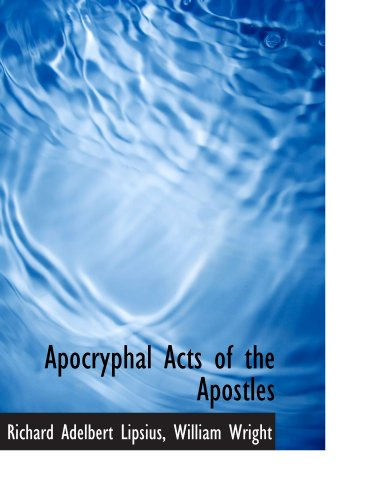 9781110270569: Apocryphal Acts of the Apostles
