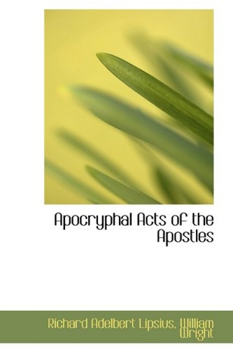 9781110270651: Apocryphal Acts of the Apostles