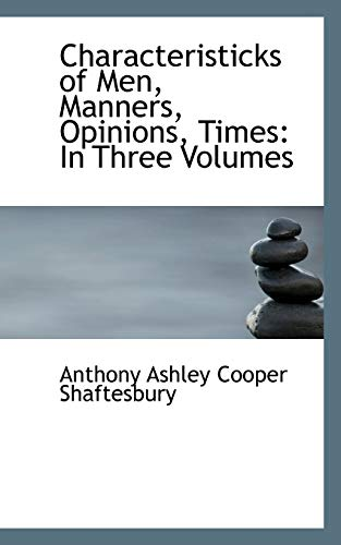 9781110271153: Characteristicks of Men, Manners, Opinions, Times: In Three Volumes (Volume I)
