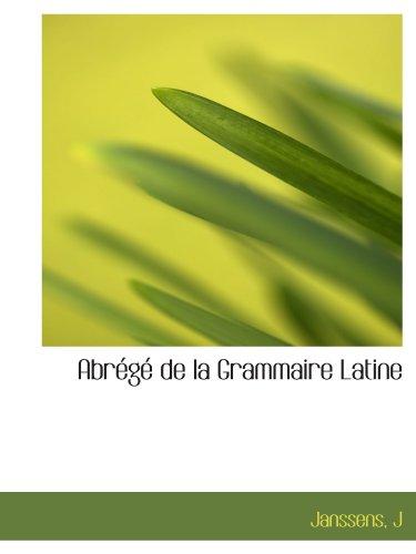 Abr?g? de la Grammaire Latine (French Edition)