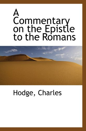 9781110277414: A Commentary on the Epistle to the Romans
