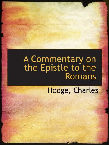 9781110277438: A Commentary on the Epistle to the Romans
