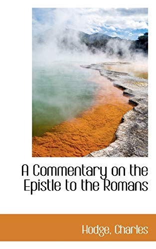 9781110277469: A Commentary on the Epistle to the Romans