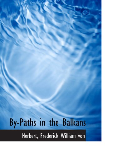 9781110284207: By-Paths in the Balkans