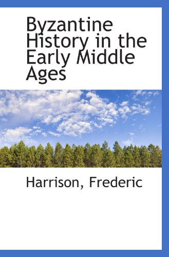 9781110284221: Byzantine History in the Early Middle Ages