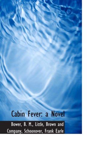 9781110284238: Cabin Fever: a Novel