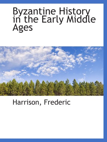 9781110284245: Byzantine History in the Early Middle Ages