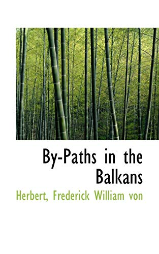 9781110284252: By-Paths in the Balkans
