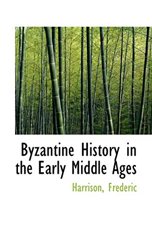 9781110284283: Byzantine History in the Early Middle Ages