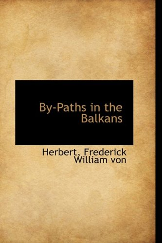 9781110284313: By-Paths in the Balkans