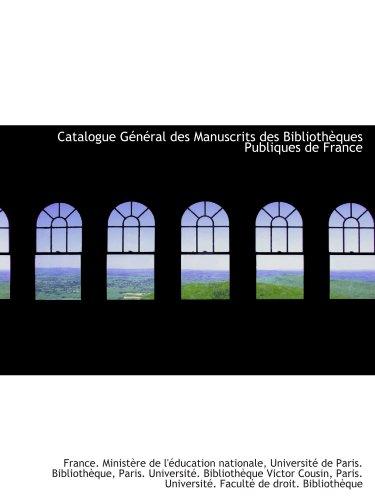 9781110284719: Catalogue G�n�ral des Manuscrits des Biblioth�ques Publiques de France