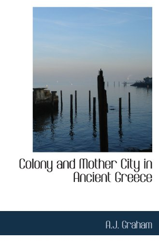 9781110286492: Colony and Mother City in Ancient Greece