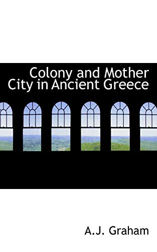 9781110286539: Colony and Mother City in Ancient Greece